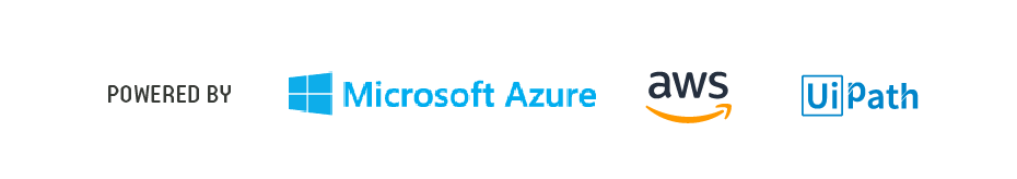 Powered by Microsoft Azure, AWS and UiPath
